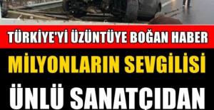 ÜNLÜ SANATÇIDAN KÖTÜ HABER GELDİ! SEVENLERİ ŞOKTA! TÜRKİYE'Yİ SARSAN HABER!