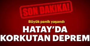 Son dakika Hatay'da korkutan deprem