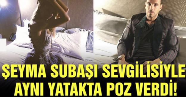 Şeyma Subaşı sevgilisi Guido Senia ile aynı yatakta